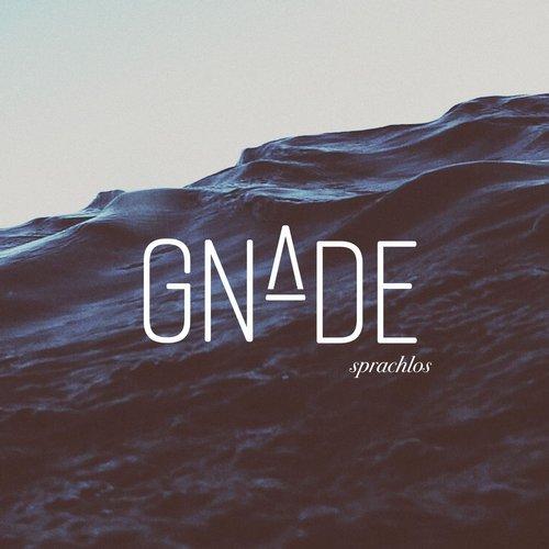 GNADE – Sprachlos 2016